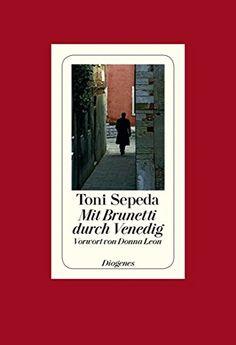 Mit Brunetti durch Venedig: Amazon.de: Toni Sepeda, Donna Leon: Bücher