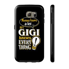 "Limited Edition ""GIGI KNOWS"" Phone Cases available for a variety of devices! Press the big green button to order before time runs out! SSL SAFE & SECURE CHE"