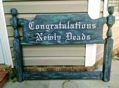 Congratulations Newly-Deads sign | Halloween Forum Halloween Forum, Halloween Graveyard, Halloween Tombstones, Halloween Signs, Halloween Stuff, Old Headboard, Wedding Scene, Old English, Congratulations