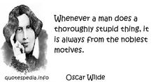 http://www.quotespedia.info/quotes-about-existence-whenever-man-does-thoroughly-stupid-thing-a-4542.html