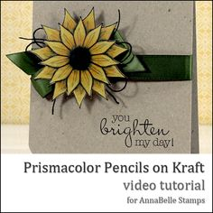 Danielle Daws: Prismacolor Pencils on Kraft - A Video For AnnaBelle Stamps