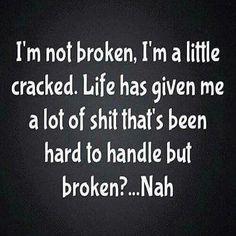 Me broken? Nah!!!