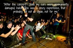 """""""After the #concert, I think my #ears were permanently damaged, haha. This was a #crazy #experience, that I probably will not do again, not for me."""" #quote #music #metal"""