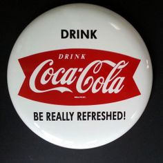 """Coca Cola 16""""  """"Drink Be Really Refreshed"""" coke Porcelain  Button sign mint"""