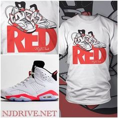 808a5129dfe7fc Infrared 6 T-shirt - Tee Shirt to Match your Jordan Infrared 6 s   NJDriveClothing