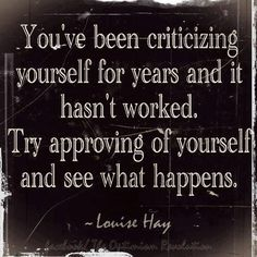 ... try approving of yourself.... ~ #quote