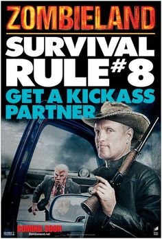 Friend reminded me of this recently...and it played on FX tonight.  WOODY HARRELSON!!!  http://www.zombielandrules.com/wp-content/uploads/2009/10/zombieland-rule-8.jpg