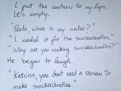 It's true - you don't need a reason to make snickerdoodles. Shit Rough Draft of The Hunger Games: Catching Fire.By Suzanne Collins.