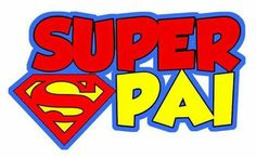 Dia do pai E Frame, Superman Birthday, Dad Day, Fathers Day Crafts, Superhero Party, Dads, Clip Art, Scrapbook, Disney