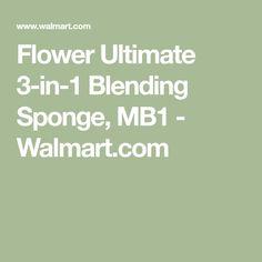 Flower Ultimate 3-in-1 Blending Sponge, MB1 - Walmart.com Felt Tip Eyeliner, Blending Sponge, Gradient Nails, Buy Flowers, Makeup Sponge, Makeup Application, Beauty Blender, Makeup Yourself, Walmart