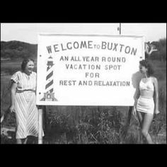 Welcome to Buxton! A year round vacation spot for rest and relaxation.
