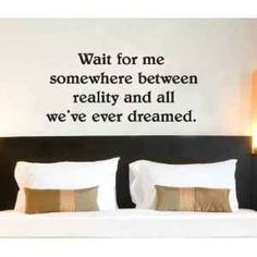 Bedroom Wall Quote :)