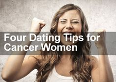 Cancer women searching for love and romance can use these four expert tips to finally succeed when it comes to dating and meeting new people.