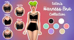 """imtater: """" TATER'S HARNESS BRA COLLECTION (5 NEW MESHES!) These are the new harness meshes I've been working on all day, there 5 new meshes: Miley, Infinity, Sophia, Gloria, and Chelsea. They all come..."""