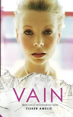 Vain: Book Two of The Seven Deadly Series (Volume 1)  This is one of the two books that made me tear up. It's really beautiful.