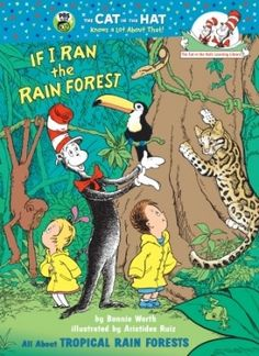 If I Ran the Rain Forest: All About Tropical Rain Forests (Cat in the Hats Learning Library) Bonnie Worth 0375810978 9780375810978 The Cat in the Hat takes Sally and Dick for an umbrella-vator ride through the understory, canopy, – Animal Kingdom Rainforest Preschool, Rainforest Classroom, Rainforest Crafts, Rainforest Habitat, Rainforest Theme, Rainforest Animals, Jungle Animals, Amazon Rainforest, Brazil Rainforest