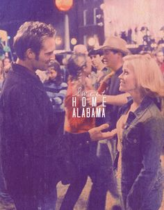 "Sweet Home Alabama - ""Why do you wanna marry me anyhow?  So I can kiss you any time I want!"" <3"