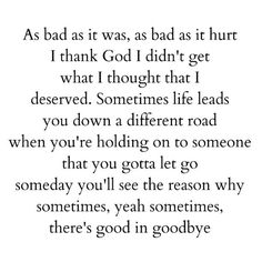 "This is so true. I love the part ""I thank God I didn't get what I thought that I deserved."""