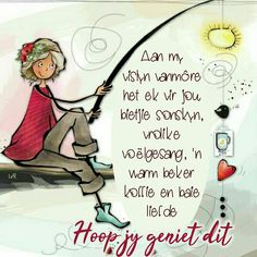 Morning Greetings Quotes, Good Morning Messages, Good Morning Wishes, Lekker Dag, Afrikaanse Quotes, Goeie More, Special Quotes, Cute Quotes, Life Lessons