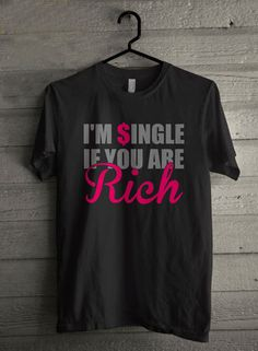 Im Single If You Are Rich