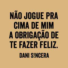 """Nem pense nisso. Dani Sincera (@dani_sincera) no Instagram: """"Cada um que se comprometa com a própria felicidade.  #nãosouogêniodalâmpada…"""""""