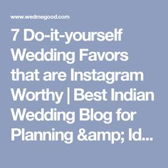 7 Do-it-yourself Wedding Favors that are Instagram Worthy | Best Indian Wedding Blog for Planning & Ideas - WedMeGood