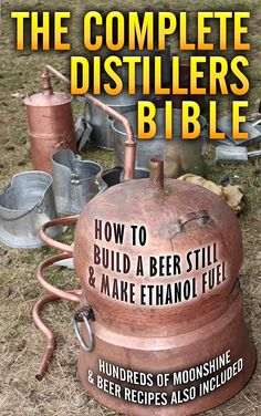 Wine Books - The Complete Distillers Bible How To Make Alcohol Moonshine Whiskey Ethanol Fuel -- Learn more by visiting the image link. Brewing Recipes, Beer Recipes, Alcohol Recipes, Whiskey Recipes, Homebrew Recipes, Moonshine Whiskey, Moonshine Still, Making Moonshine, Homemade Moonshine
