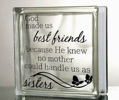 Hey, I found this really awesome Etsy listing at https://www.etsy.com/listing/125822278/god-made-us-best-friends-glass-block