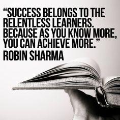"""""""El éxito le pertenece a los 'aprendedores' incansables, porque mientras más sabes, más puedes alcanzar."""""""
