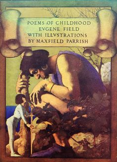 Poems of Childhood by Eugene Field with illustrations by Maxfield Parrish