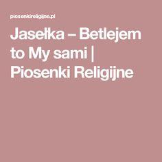 Jasełka – Betlejem to My sami | Piosenki Religijne Education, Christmas Ornaments, Literatura, Christmas Jewelry, Teaching, Training, Educational Illustrations, Christmas Decorations, Learning
