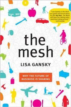 The Mesh: Why the Future of Business Is Sharing: Amazon.de: Lisa Gansky: Fremdsprachige Bücher