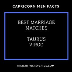 capricorn men facts - best marriage matches #capricorn #capricornmen #capricornman
