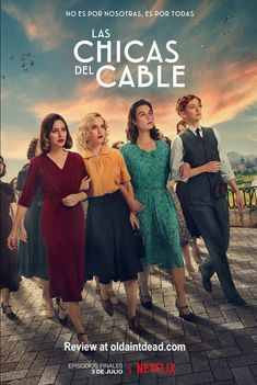 Review: Cable Girls (Las Chicas del Cable), the final episodes - Old Ain't Dead Love Movie, I Movie, Tv Series 2017, Netflix Series, I Love La, Trailer, Film Serie, Movie Posters, Entertainment