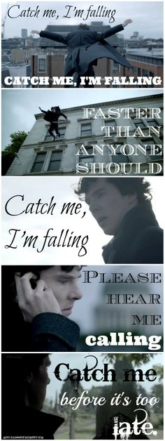 Catch Me, I'm Falling (Next to Normal)/Reichenbach mashup.  @Alexandra Rovirosa I MAED DIS FOR YOUUUUUU.
