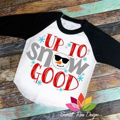 Christmas SVG DXF cut file Up to Snow Good Snowman Snowflake SVG cut file - Holiday Shirts - Ideas of Holiday Shirts - Christmas SVG DXF cut file Up to Snow Good Snowman Snowflake SVG cut file Christmas Shirts For Kids, Christmas Vinyl, Xmas Shirts, Vinyl Shirts, Ugly Christmas Sweater, Cute Shirts, Cute Christmas Sayings, Christmas Ideas, Christmas Clothes