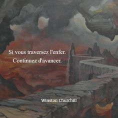 Si vous traversez l'enfer. Continuez d'avancer. (Winston Churchill) #Citation…