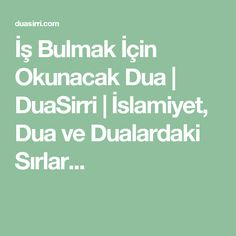 İş Bulmak İçin Okunacak Dua | DuaSirri | İslamiyet, Dua ve Dualardaki Sırlar... Allah, Prayers, Health Fitness, Quotes, Herbs, Quotations, God, Beans, Health And Fitness
