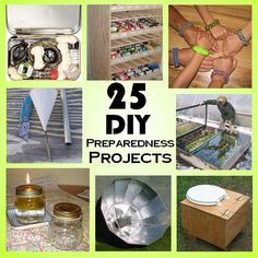 25 DIY Preparedness Projects anyone can do   http://www.shtfpreparedness.com/25-diy-weekend-preparedness-projects/
