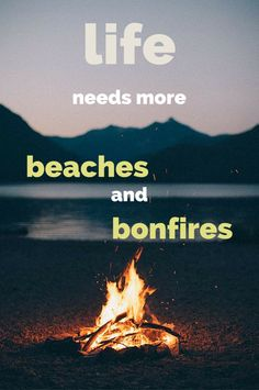 life needs more beaches and bonfires. Click on this image to see the most sophisticated collection of inspiring quotes!
