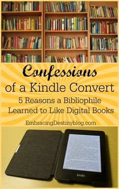 Confessions of a Kindle Convert: 5 Reasons a Bibliophile Learned to Like Digital Books at embracingdestinyblog.com + KINDLE FIRE GIVEAWAY!