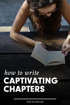 Don't you just love getting sucked into a good book? Me, too! Let's re-create that experience for readers of our own books by writing captivating chapters. Here's how