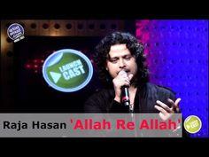 Raja Hasan Live - Allah Re Allah - LaunchCast
