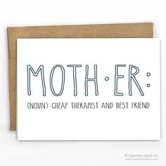 "Mother's Day Card Where else could you get such a good therapist at that price! - Blank Inside - A2 size (4.25"" x 5.5"") - 100% Recycled Heavy Card Stock with 100% Recycled Kraft Envelope - Packaged in"