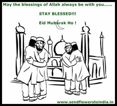 Eid Mubarak Ho To all from Sendflowerstoindia It is a festival to stay connected with human being from God....