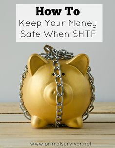 This is How to Keep Your Money Safe When SHTF. Money will be completely worthless in a total SHTF situation, which is why preppers and survivalists stock up on supplies and learn valuable skills. However, it is rather unrealistic to think that all money is going to lose its value, and it certainly won't happen overnight. For that reason, you've got to consider how you will keep your money safe when SHTF.