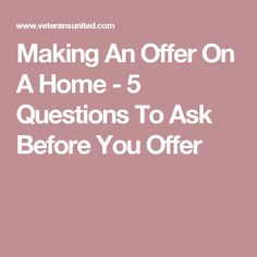Making An Offer On A Home - 5 Questions To Ask Before You Offer
