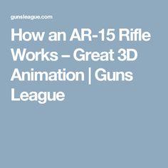 How an AR-15 Rifle Works – Great 3D Animation | Guns League
