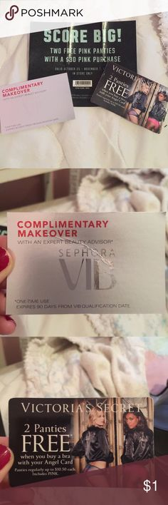 4 free panties and a sephora make over! Coupons for 4 free panties and a sephora make over! Please read all details and look  at pics. PINK Victoria's Secret Intimates & Sleepwear