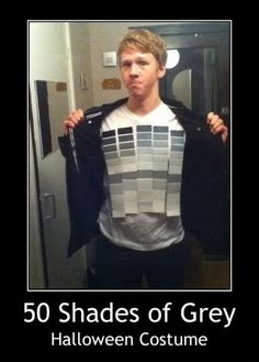 50 shades of gray (Halloween costume)   I love paint chips! Such a cute idea, even though it's a bit dated now...